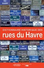 livre,dictionnaire des rues du havre,le havre,ptc,éditions ptc,éditions des falaises,rues du havre